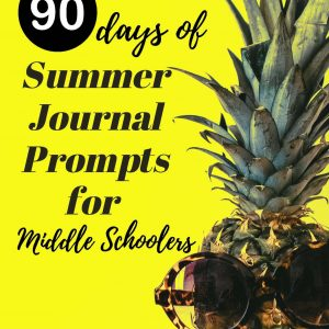 Summer Journal Prompts for middle schoolers